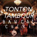 Bancal Chéri - Tonton Tambour